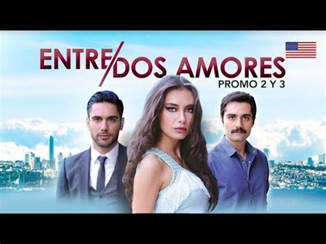 Entre Dos Amores | GRAN ESTRENO | Primera SERIE TURCA ...