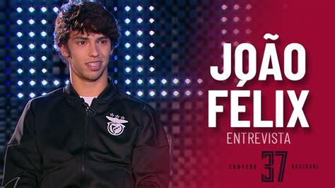 ENTREVISTA #Campeão37   JOÃO FÉLIX   YouTube