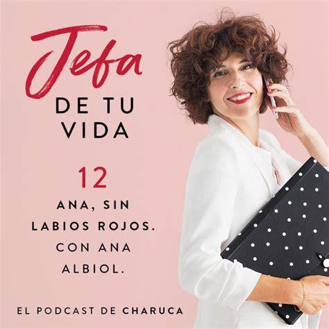 Entrevista con Ana Albiol para el podcast Jefa de tu Vida ...