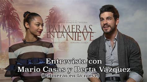 Entrevista con Mario Casas y Berta Vázquez por  Palmeras ...