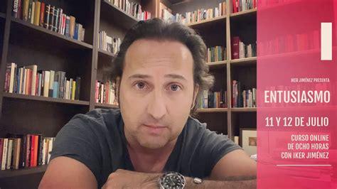 Entusiasmo: Curso online con Iker Jiménez   YouTube