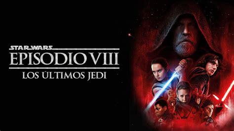 Episodio VIII  Los Últimos Jedi  | Series Star Wars ...