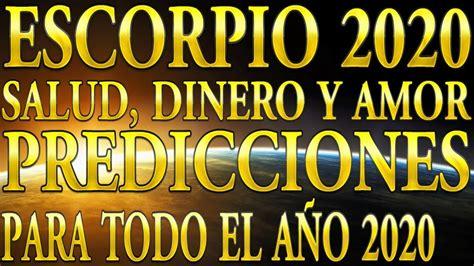 ESCORPIO 2020 PREDICCIONES Y HORÓSCOPOS SALUD, DINERO Y ...
