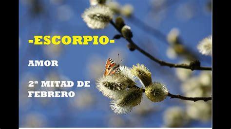 ESCORPIO  AMOR 2ª MITAD FEBRERO  Bienestar, triunfos y ...