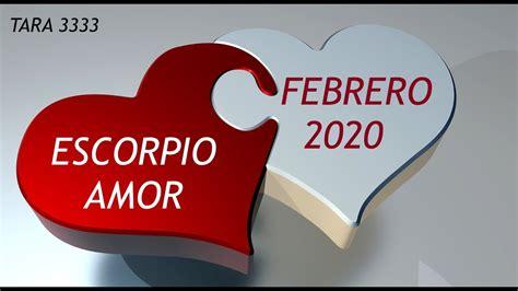 ESCORPIO AMOR FEBRERO   2020   YouTube