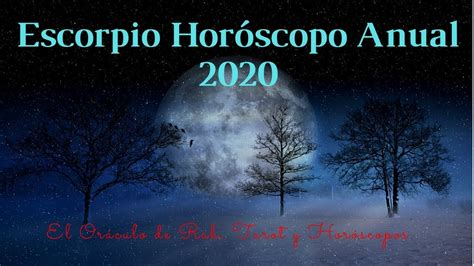 ESCORPIO Horóscopo Anual 2020. Pasión y Amor!!!!!   YouTube