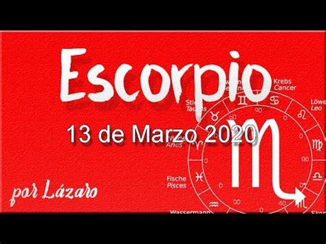 ESCORPIO Horóscopo de hoy 13 de Marzo 2020   YouTube