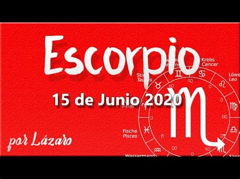 ESCORPIO Horóscopo de hoy 15 de Junio 2020 | Del amor y ...