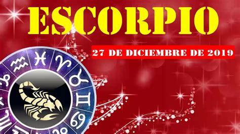 Escorpio horóscopo de hoy 27 de Diciembre 2019   Tu mente ...