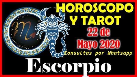 ESCORPIO Horóscopo Hoy 22 de Mayo 2020 TAROT GRATIS ...