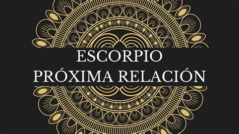 Escorpio PRÓXIMA RELACIÓN   Horóscopo Amor Hoy Julio 2020 ...