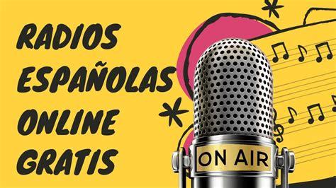 ESCUCHA LA RADIO ESPAÑOLA ONLINE, GRATIS Y SIN DESCARGAR ...