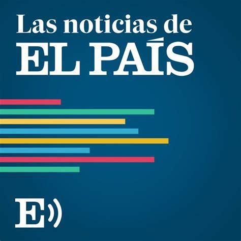 Escucha las noticias de EL PAÍS del jueves 20 de febrero ...