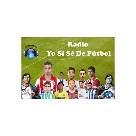 Escucha Yo Sí Sé De Fútbol Radio   iVoox