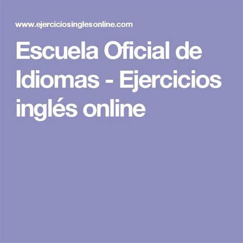 Escuela Oficial de Idiomas   Ejercicios inglés online ...
