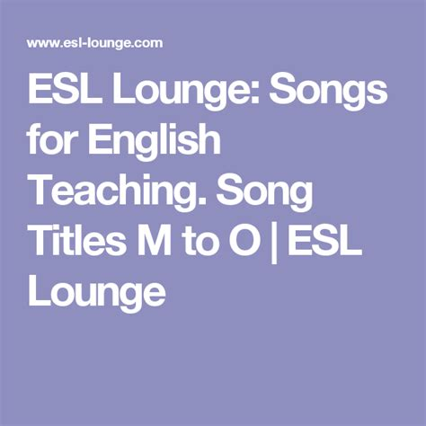 ESL Lounge: Songs for English Teaching. Song Titles M to O ...