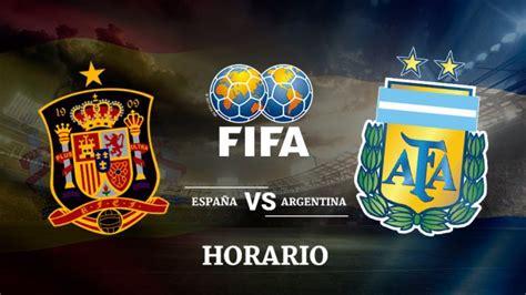 España   Argentina: Horario y dónde ver el amistoso de ...