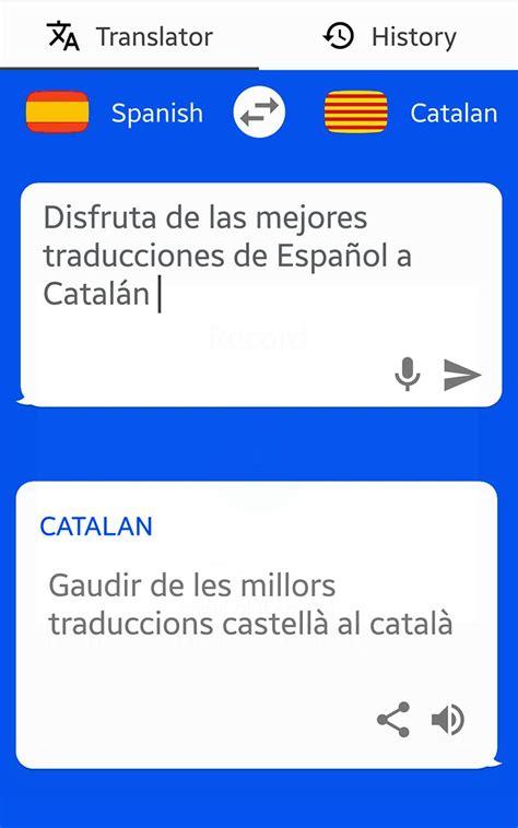 Español   Catalán Traductor  Traducción, texto...  for ...