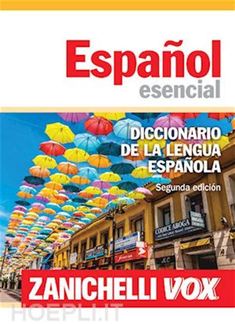 Espanol Esencial   Diccionario De La Lengua Espanola   Aa ...