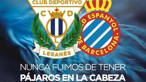 Espanyol   El Leganés no tiene  pájaros en la cabeza