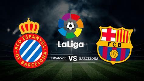 Espanyol vs Barcelona: horario y canal de televisión ...