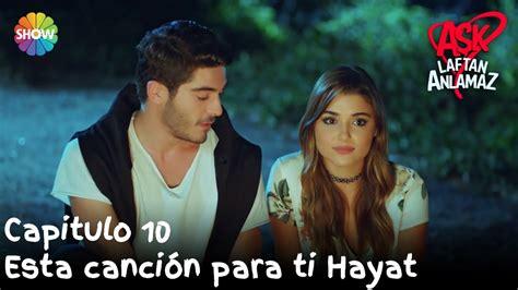 Esta canción para ti Hayat | Amor Sin Palabras Capitulo 10 ...