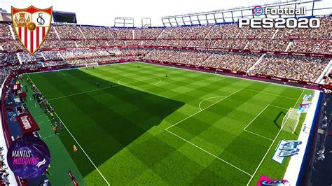 ESTADIO RAMÓN SÁNCHEZ PIZJUÁN SEVILLA FC PES 2020 PC   YouTube