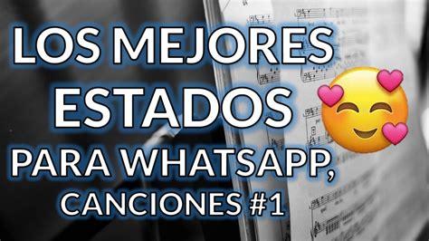 ESTADOS PARA WHATSAPP DE CANCIONES ️ Frases de Amor ...
