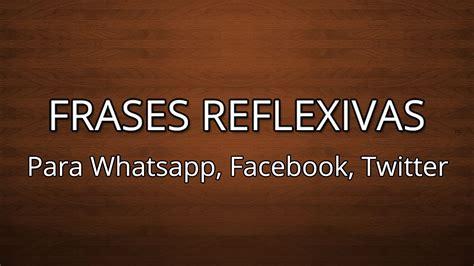 Estados y Frases para WhatsApp   Facebook   Reflexivas #05 ...