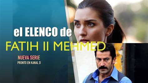 Este es el Elenco del  Sultan Mehmet Fatih  Nueva serie ...