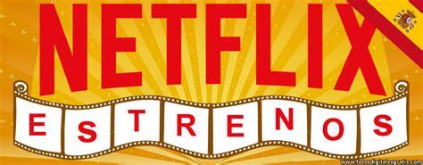 Estrenos de Netflix España para Julio 2016.