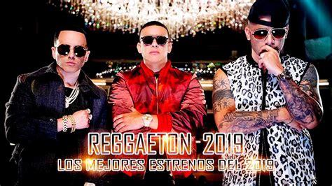 Estrenos Reggaeton y Música Urbana 2019   Reggaeton Mix ...