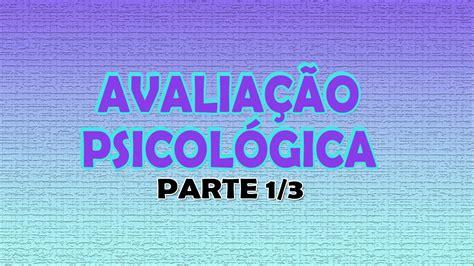 Estudando AVALIAÇÃO PSICOLÓGICA [PARTE 1/3]   YouTube