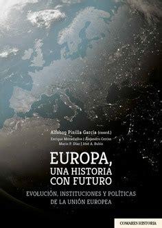 EUROPA, UNA HISTORIA CON FUTURO. Evolución, instituciones ...