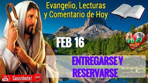 Evangelio de Hoy,Lecturas y comentario Viernes 16 de ...