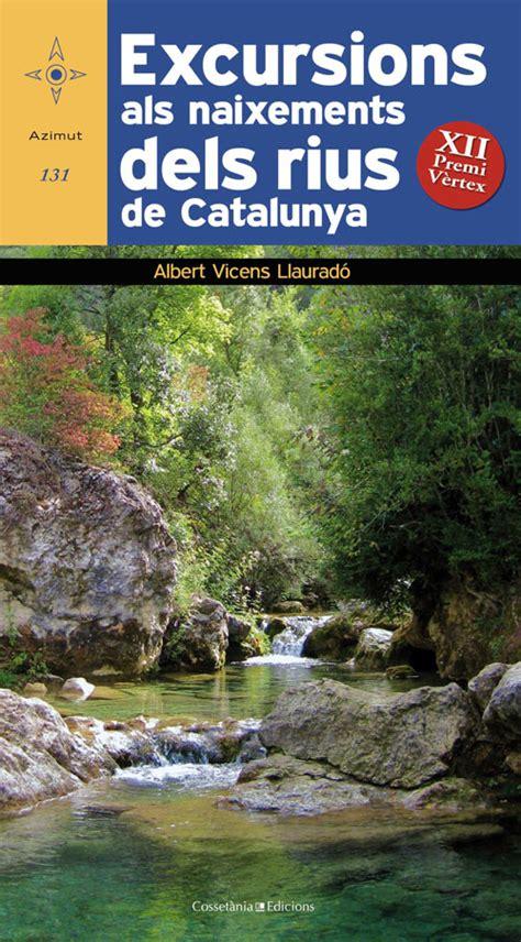 Excursions als naixements dels rius de Catalunya ...