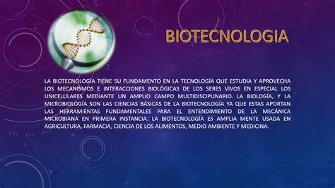 Experimentando Nuevas Tecnologías : Que es La Biotecnologia