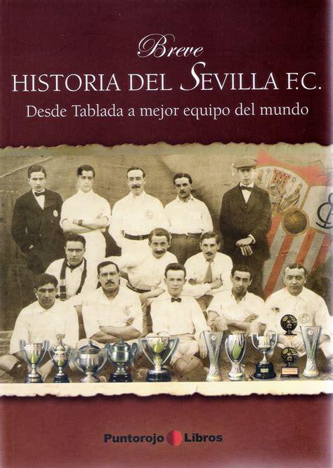 ExtrarradioSevillista: Breve historia del Sevilla Fútbol Club