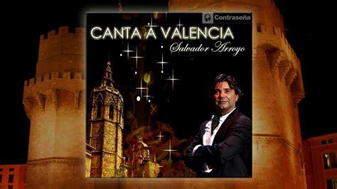 Fallas de Valencia SALVADOR ARROYO, Valencia Musica de ...