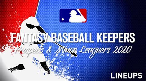Fantasy Baseball Keepers: Prospects & Minor Leaguers 2020