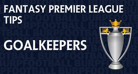 Fantasy Premier League tips Gameweek 1 goalkeepers