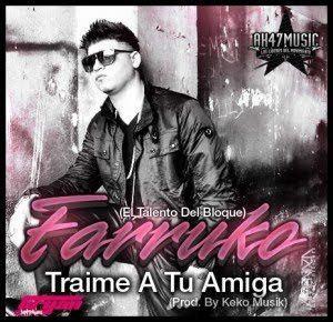 Farruko & Arcangel & Voltio   Traime tu amiga   LATINO ...