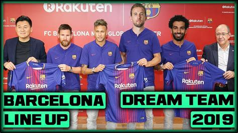 FC Barcelona DREAM Team Line Up 2019 With Potential ...