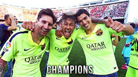 FC Barcelona La Liga Champions   Best Moments 2014/2015 ...