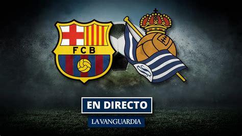 FC Barcelona   Real Sociedad: Resultado y goles del fútbol ...
