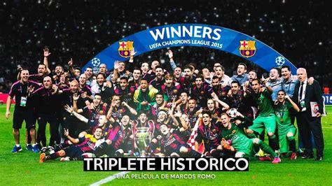 FC Barcelona   Triplete Histórico 2015   YouTube