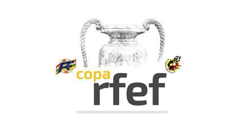 Federación Riojana de Fútbol Inscripción Copa RFEF   Fase ...