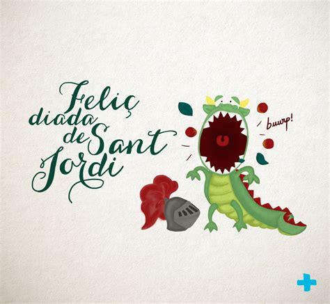 Feliç diada de Sant JordiFeliç diada de Sant JordiFeliç ...