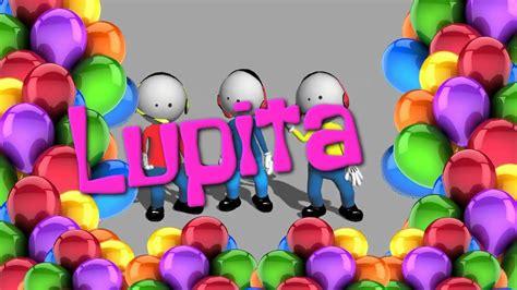 FELICIDADES LUPITA!!!   YouTube