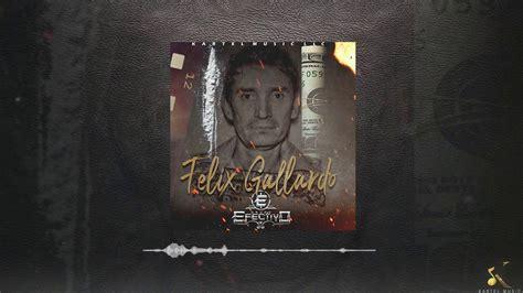 Felix Gallardo   Grupo Efectivo [Audio Oficial]   YouTube